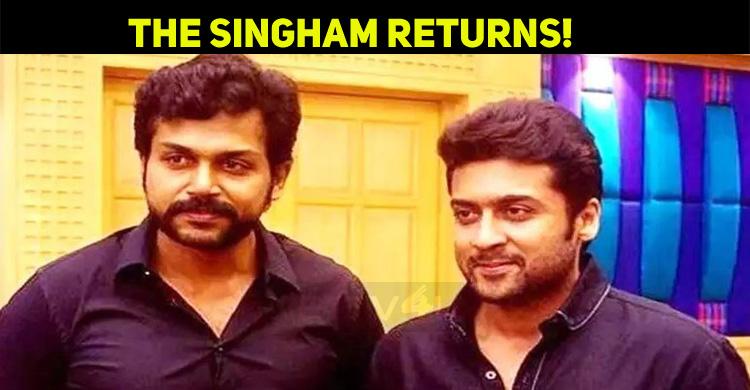 The Singham Returns! Karthi Updates About Suriy..