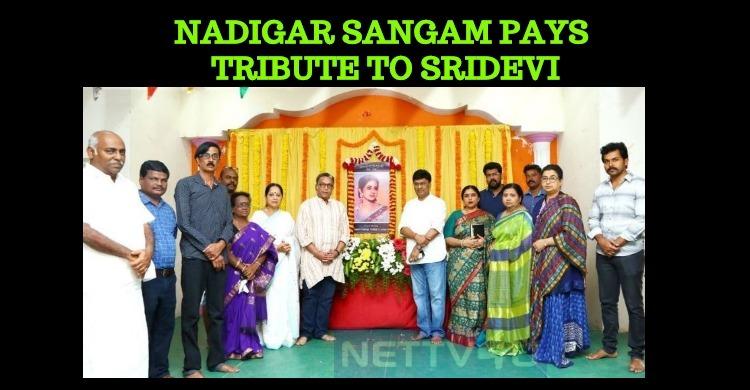 Nadigar Sangam Pays Tribute To Sridevi!