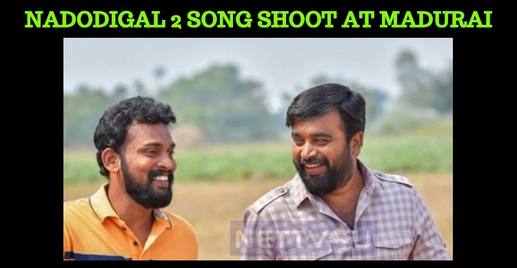 Sasikumar's Nadodigal Second Schedule Starts!