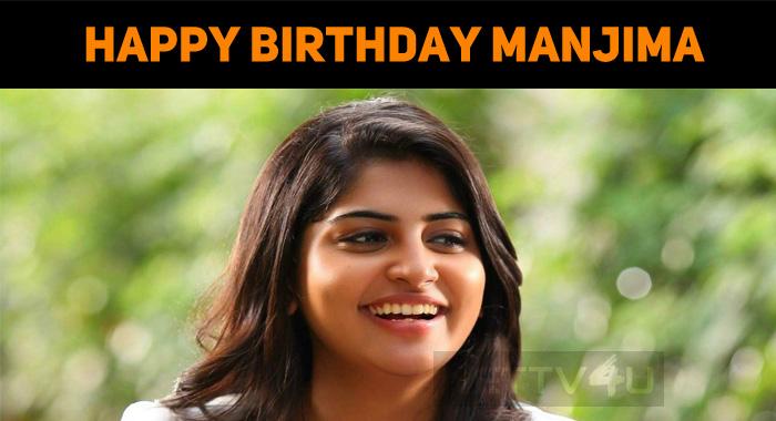 Happy Birthday Manjima Mohan!