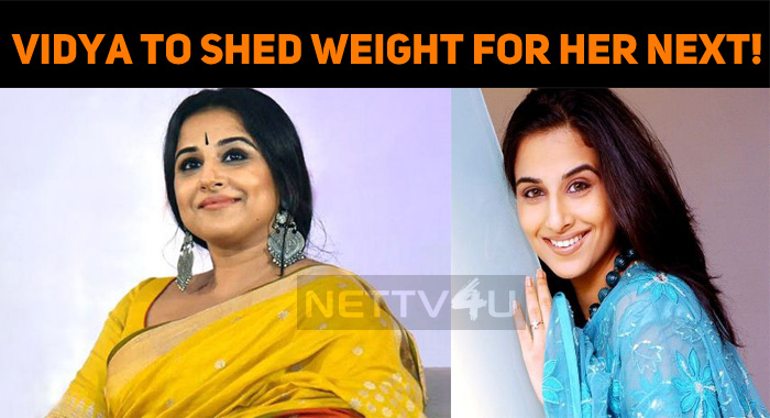 Vidya Balan To Shed Weight For Her Upcoming Film!