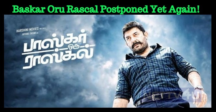 Baskar Oru Rascal Postponed Yet Again! Tamil News