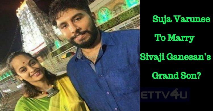 Bigg Boss Suja Varunee To Marry Sivaji Ganesan's Grandson?