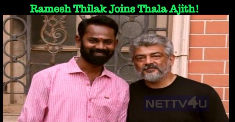Ramesh Thilak Joins Thala Ajith!