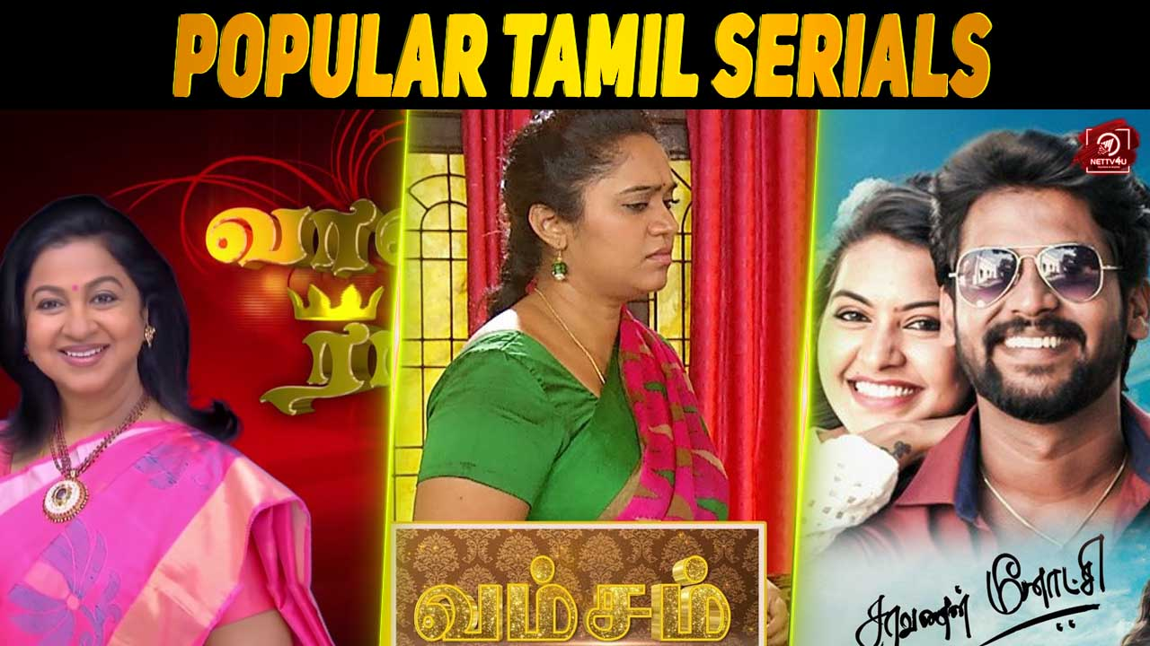 Top 10 Popular Tamil Serials Of Recent Times | Latest Articles | NETTV4U
