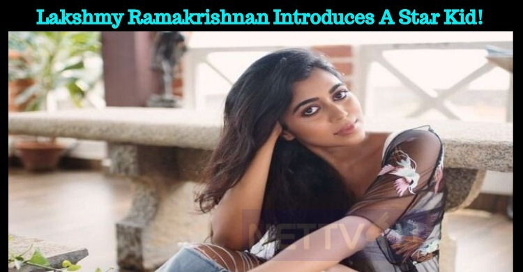 Lakshmy Ramakrishnan Introduces A Star Kid!