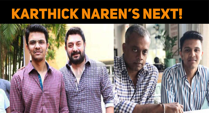 Latest Update On Karthick Naren's Next!