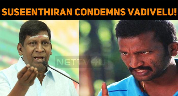 Suseenthiran Condemns Vadivelu!