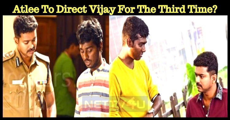 Atlee To Direct Vijay For The Third Time? Tamil News