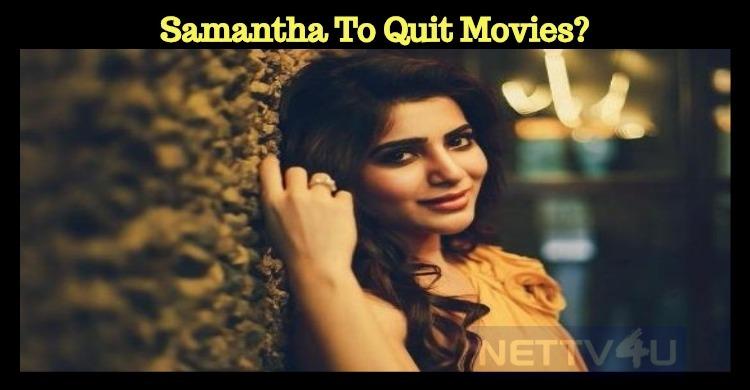 Sam To Quit Movies? Tamil News