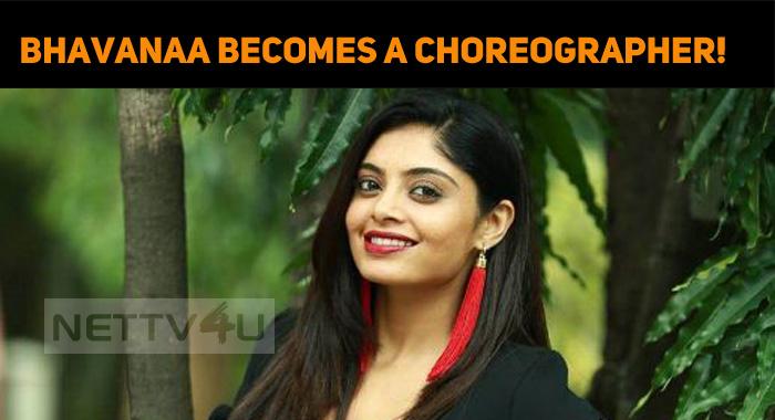 Bhavana Becomes A Choreographer!