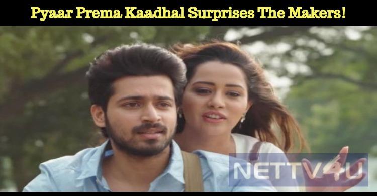 Pyaar Prema Kaadhal Surprises The Makers!