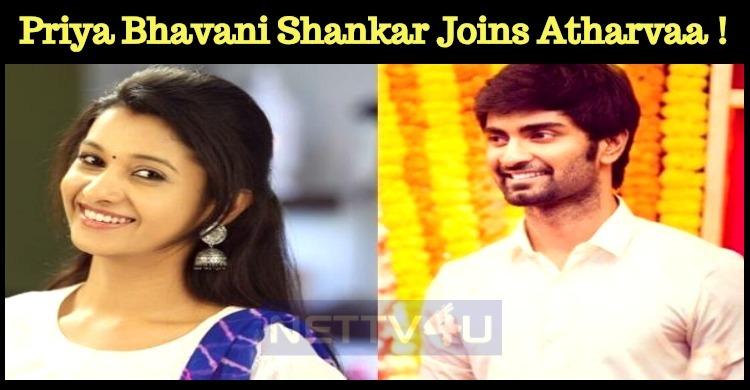 Priya Bhavani Shankar Joins Atharvaa In Kuruthi Aattam!