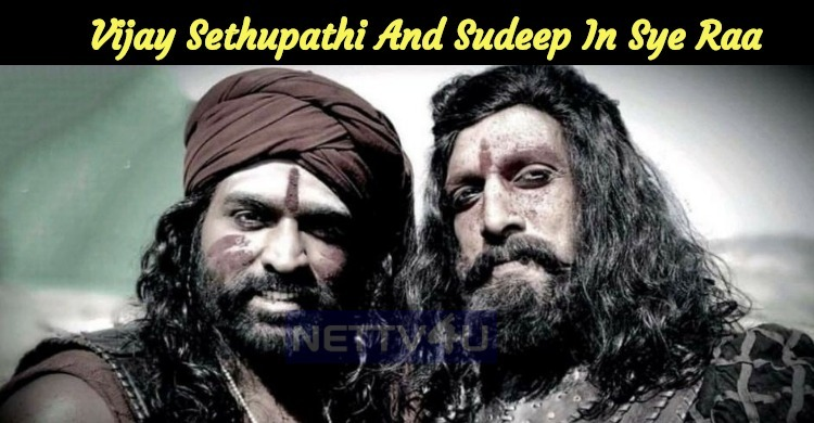 Vijay Sethupathi And Sudeep Look Impressive In Sye Raa Narasimha Reddy!