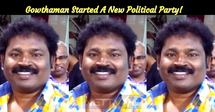 Gowthaman Started A New Political Party!