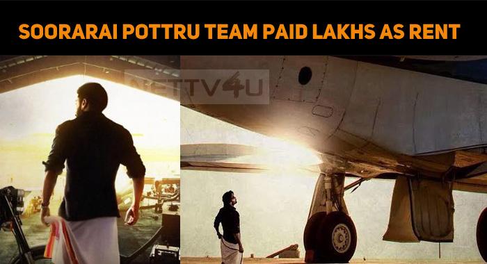 Soorarai Pottru Team Paid Lakhs As Rent For Ind..