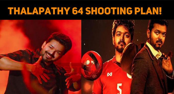 Thalapathy 64 Shooting Plan!