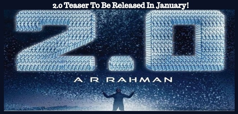 2.0 Teaser To Be Released In January!