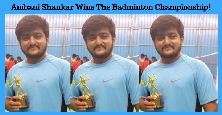 Ambani Shankar Wins The Badminton Championship!