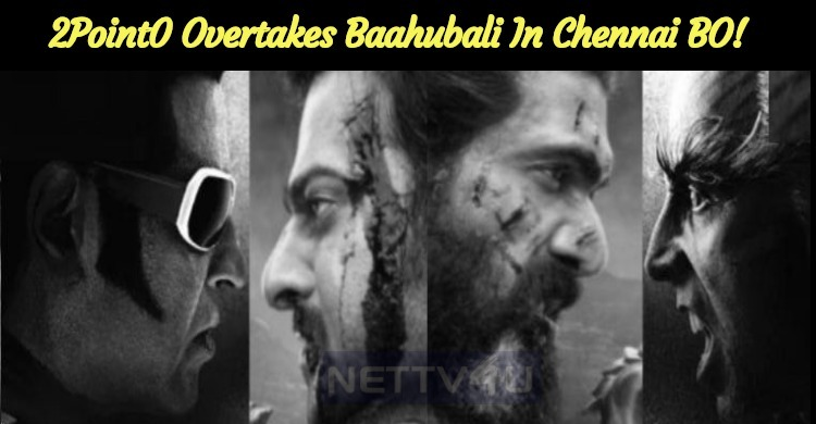 2Point0 Makes It Big! Overtakes Baahubali In Chennai BO!