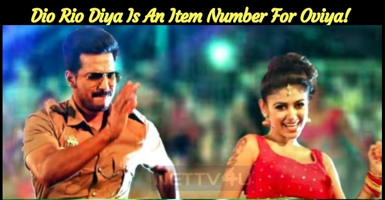 Dio Rio Diya Is An Item Number For Oviya!