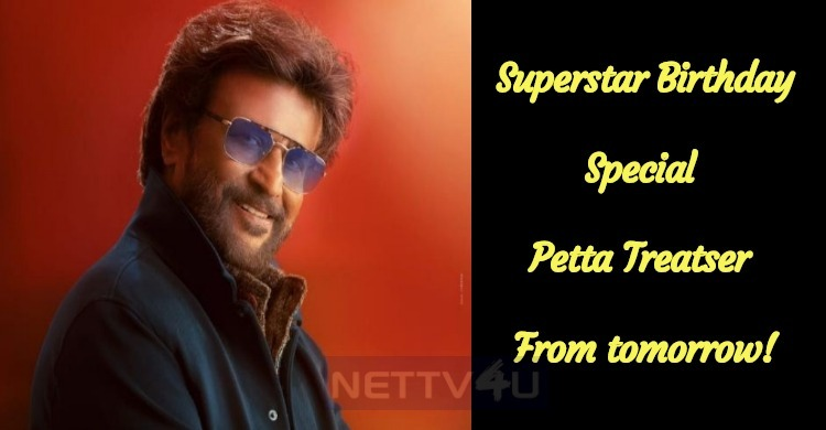 Petta Birthday Treatser From Tomorrow!