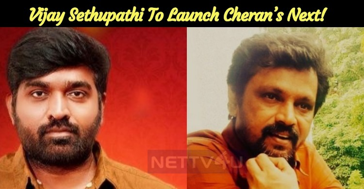 Vijay Sethupathi To Launch Director Cheran's Next!