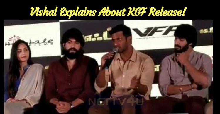 Vishal Explains About KGF Release!