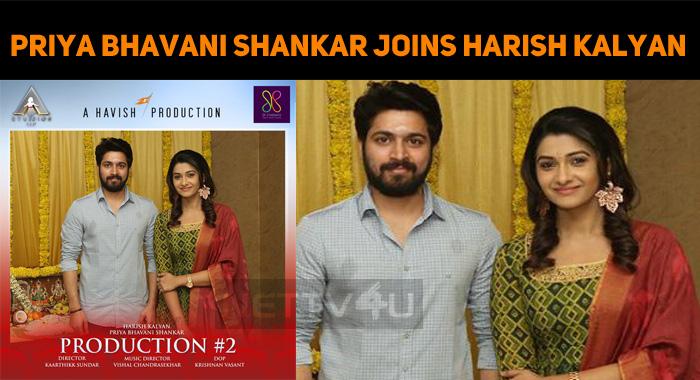 Priya Bhavani Shankar Joins Harish Kalyan!