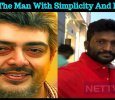 Ajith… The Man With Simplicity And Humanity Tamil News