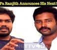 Pa Ranjith Announces His Next! Tamil News