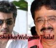 S Ve Shekher Welcomes Thala!