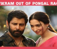 Vikram Not Ready For Pongal! Tamil News