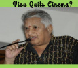 Visu Quits Cinema?