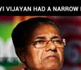 Pinarayi Vijayan Had A Narrow Escape!