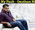 It Is My Fault – Gautham Menon Tamil News