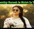 Keerthy Suresh Is Strict In This! Tamil News