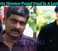 Ajith Movie Director Found Dead In A Closed House! Tamil News