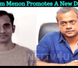Gautham Menon Promotes A New Director! Tamil News