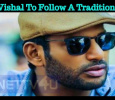 Vishal To Follow A Tradition! Tamil News