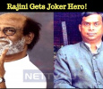 Rajini Gets Joker Hero!