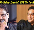 Ulaga Nayagan Birthday Special: SPB To Do A Concert With Kamal Songs!
