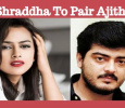 Shraddha To Play Thala's Heroine? Tamil News