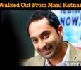 Has Fahadh Quit Mani Ratnam's Next? Tamil News