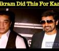 Vikram Did This For Kamal! Tamil News