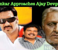 After Akshay Kumar, Shankar Approaches Ajay Devgan!
