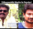 Udhayanidhi Stalin In Psycho! Tamil News