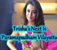 Trisha's Next Is Paramapdham Vilayattu! Tamil News