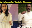 Why Only Vairamuthu? Explains Bhuvana Seshan! Tamil News