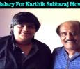 Rajini's Salary For Karthik Subbaraj Movie Is Out! Tamil News